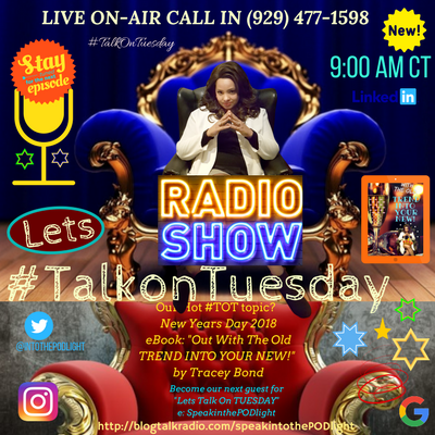 SpeakinthePODlight Talk On Tuesday - S4 - Ep 94 - New Years Day 2018 eBook Out With The Old TREND INTO YOUR NEW